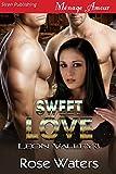 Sweet Love [Leon Valley 3] (Siren Publishing Menage Amour)