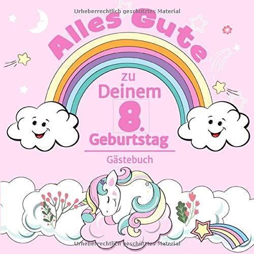 Alles Gute zu Deinem 8. Geburtstag: Einhorn Gästebuch für Mädchen I Pastell Regenbogen Cover I...