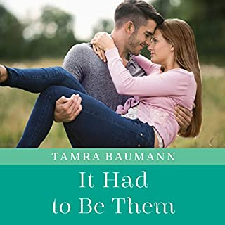 It Had to Be Them     An It Had to Be Novel, Book 4              By:                                                                                                                                 Tamra Baumann                               Narrated by:                                                                                                                                 Kate Rudd                      Length: 8 hrs and 24 mins     277 ratings     Overall 4.6