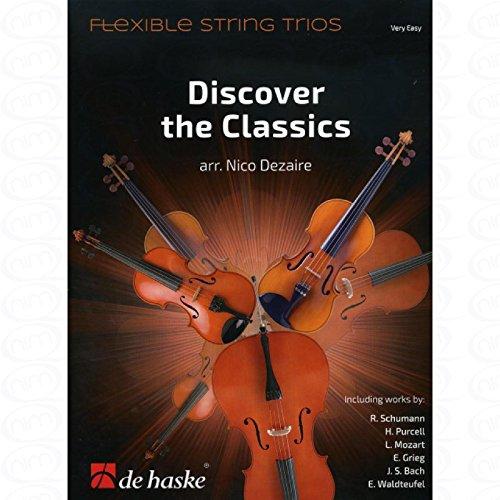 Discover the classics - arrangiert für Streicher [Noten/Sheetmusic] aus der Reihe: Flexible string trios