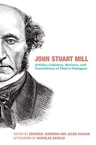 John Stuart Mill: Articles, Columns, Reviews and Translations of Plato's Dialogues