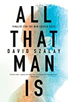 All That Man Is: Stories