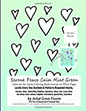 Serene Peace Calm Mint Green Color on the Inside Coloring Book+Journal on White Pages Lovely Every Day Symbols & Patterns Repeated Hearts, Flowers, ... Lines, More for home, work, school, hospital