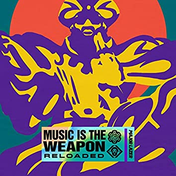 Music Is the Weapon (Reloaded)