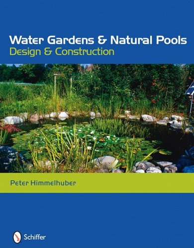Himmelhuber, P: Water Gardens and Natural Pools: Design and