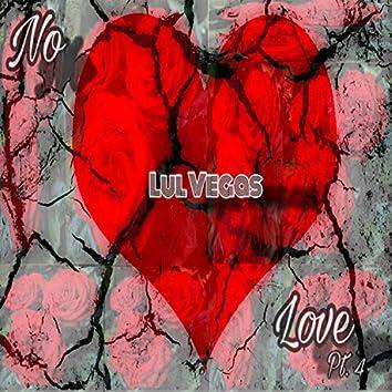No Love, Pt. 4