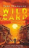 Wild Card: Thriller von Thomas Wörtche
