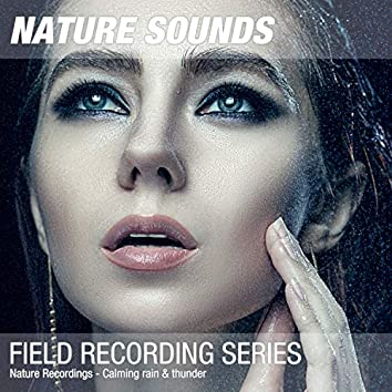 Nature Recordings - Calming rain & thunder