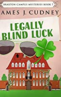 Legally Blind Luck: Large Print Hardcover Edition