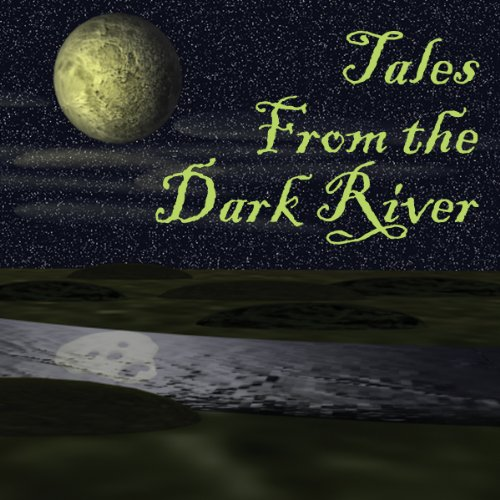 Tales from the Dark River (Dramatized) audiobook cover art