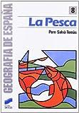 PESCA, LA (8) (Geografía,Geografía de España)