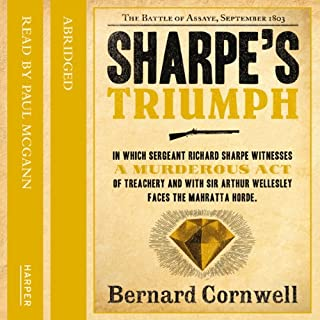 Sharpe's Triumph     Sharpe, Book 2              By:                                                                                                                                 Bernard Cornwell                               Narrated by:                                                                                                                                 Paul McGann                      Length: 2 hrs and 50 mins     19 ratings     Overall 4.4
