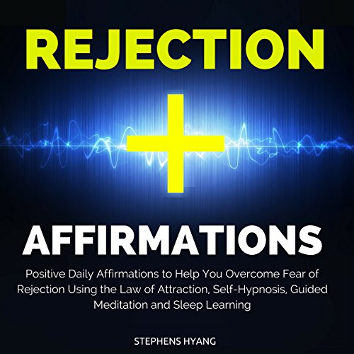 Rejection Affirmations     Positive Daily Affirmations to Help You Overcome Fear of Rejection Using the Law of Attraction, Self-Hypnosis, Guided Meditation and Sleep Learning              By:                                                                                                                                 Stephens Hyang                               Narrated by:                                                                                                                                 Dan McGowan                      Length: 53 mins     1 rating     Overall 5.0