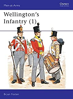 Wellington's Infantry (1) (Men at Arms Series, 114)