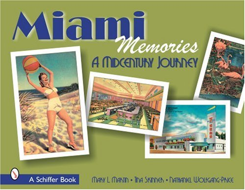 Miami Memories: A Midcentury Journey (Schiffer Books)