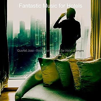 Quartet Jazz - Background Music for Hotel Lounges