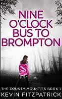 Nine O'clock Bus To Brompton (The County Mounties Book 1)