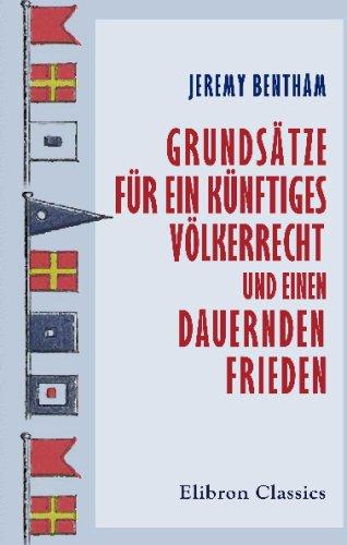 Grundsätze für ein künftiges Völkerrecht und einen dauernden Frieden: (Principles of international Law). Übersetzt von Camill Klatscher. Mit einer ... herausgegeben von Oskar Kraus (1872-1942)