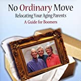 No Ordinary Move: Relocating Your Aging Parents - A Guide for Boomers by Perman & Ballard (2009-08-18)