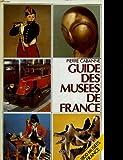Guide des musees de france - FRANCE-LOISIRS - BORDAS - 01/01/1984