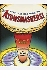 Give Our Regards to the Atomsmashers!: Writers on Comics Capa dura