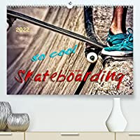 Skateboarding, so cool (Premium, hochwertiger DIN A2 Wandkalender 2022, Kunstdruck in Hochglanz): Skateboarding, Trendsportart mit Kultstatus. (Monatskalender, 14 Seiten )