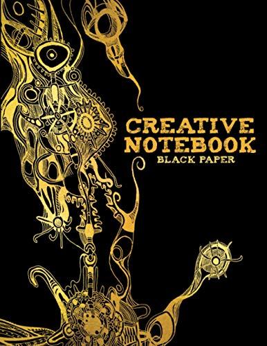 CREATIVE NOTEBOOK: Black Paper Sketchbook | Big Sketchbook for Doodling & Drawing With Gel, Metallic, Sharpies or Neon Highlighter Pens