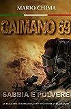 CAIMANO 69: SABBIA E POLVERE