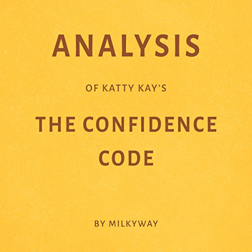 Analysis of Katty Kay's The Confidence Code audiobook cover art
