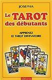 Le tarot des débutants - Apprenez le tarot divinatoire