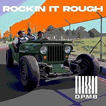 Rockin It Rough