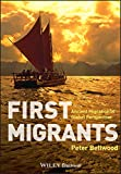 First Migrants: Ancient Migration in Global Perspective