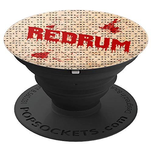 Redrum/All Work and No Play Makes Jack A Dull Boy PopSocket PopSockets Grip and Stand for Phones and Tablets