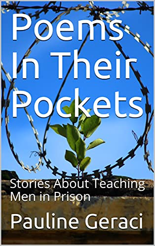 Poems In Their Pockets: Stories About Teaching Men in Prison (English Edition)