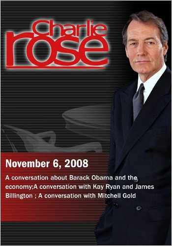 Charlie Rose - Floyd Norris / Kay Ryan and James Billington/ Mitchell Gold (November 6, 2008)
