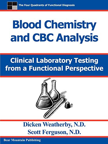 Compare Textbook Prices for Blood Chemistry and CBC Analysis: Clinical Laboratory Testing from a Functional Perspective  ISBN 9780976136712 by Weatherby, Dr Dicken,Ferguson, Dr Scott