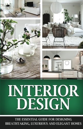 Ii5 Book Free Download Interior Design The Essential Interior Design Guide For Designing Breathtaking Luxurious And Elegant Homes Interior Design Interior Design By Jennifer Inston Apqhnrc