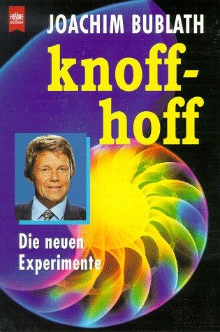 Knoff hoff. Die neuen Experimente.