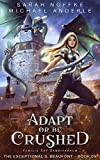 Adapt Or Be Crushed (The Exceptional S. Beaufont Book 9)