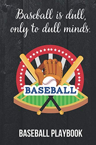 Baseball Training Playbook: Softball, Fastball, Hardball Coach Diary, Record Book. Field Diagrams for Drawing Up Plays, Creating Drills, Scouting, Coaching, Training, Practice. Planning Game Sessions.