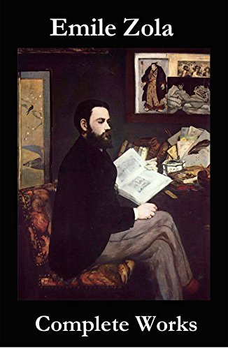 The Complete Works of Emile Zola (English Edition)