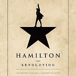 Hamilton: The Revolution (English Edition) par [Lin-Manuel Miranda, Jeremy McCarter]