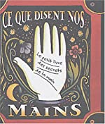 Ce que disent nos mains - Le petit livre des secrets de la main de Dennis Fairchild