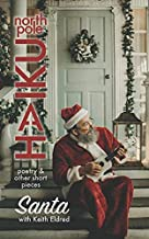 Santa: Poetry & Other Short Pieces (NORTH POLE HAIKU)