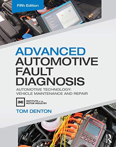 Advanced Automotive Fault Diagnosis: Automotive Technology: Vehicle Maintenance and Repair