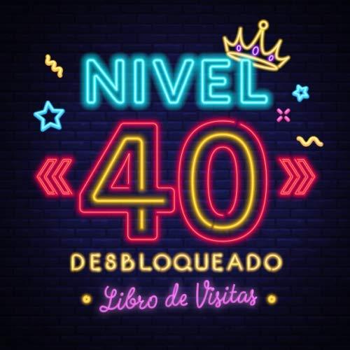 Nivel 40 desbloqueado: Libro de visitas para el 40 cumpleaños – Regalos originales para hombre - 40 años gamer decoración - Libro de firmas para felicitaciones y fotos de los invitados