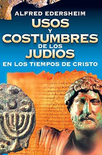Usos y costumbres de los judíos (Spanish Edition)