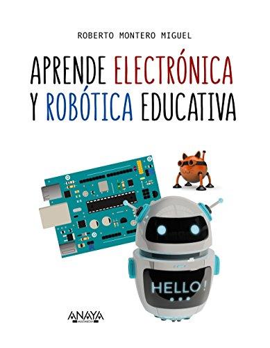 Aprende electrónica y robótica educativa (Títulos Especiales)