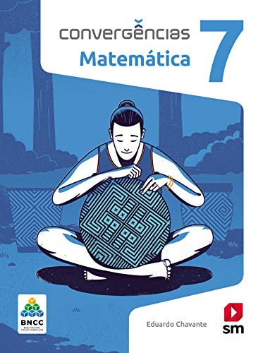 Convergências Matematica 7º Ano Ed 2019 - Bncc
