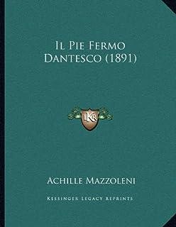 Il Pie Fermo Dantesco (1891)